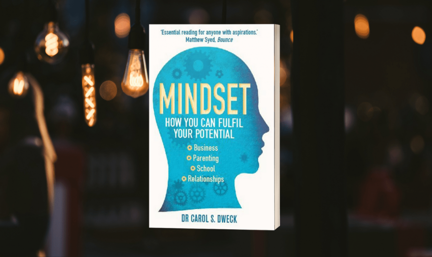 Mindset – How You Can Fulfill Your Potential