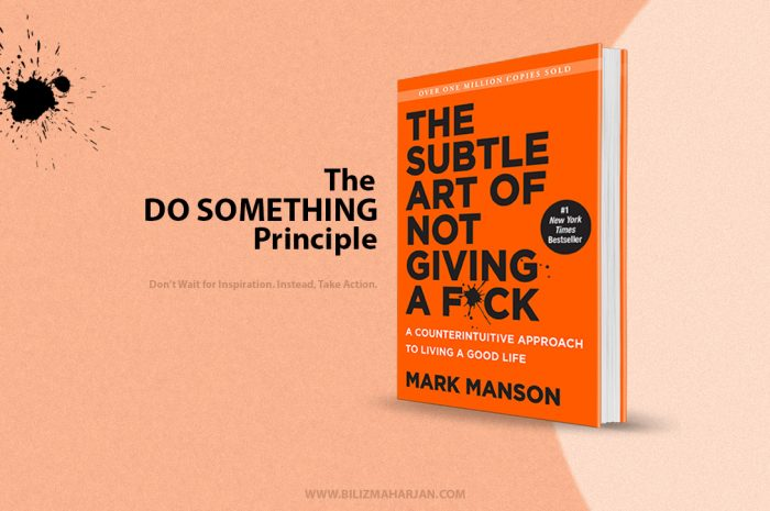 The 'Do Something' Principle – Don't Wait for Inspiration. Instead, Take Action.