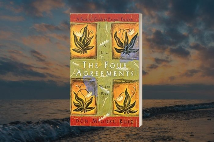 The Four Agreements—A Practical Guide to Personal Freedom