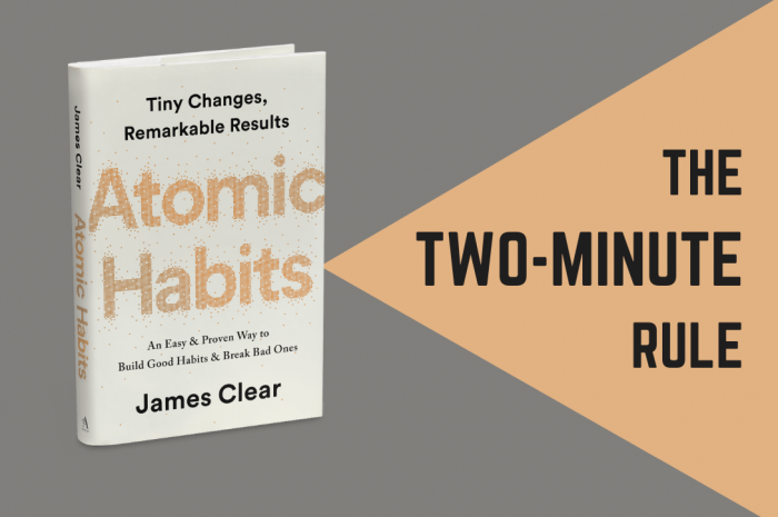 Struggling With Habits? Use The Two-Minute Rule.